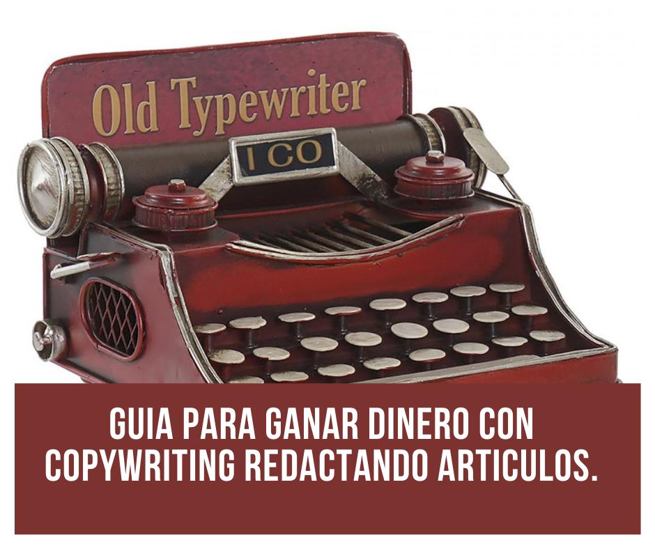 Guia para ganar dinero con copywriting redactando articulos.